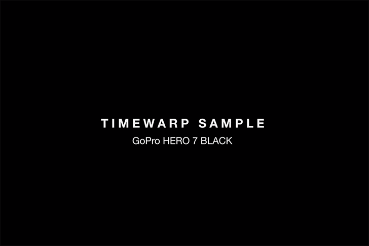 GoPro HERO7 BLACKによるタイムワープサンプル